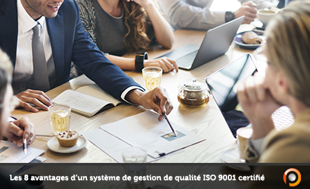 Les 8 avantages d'un système de gestion de qualité ISO9001 certifié