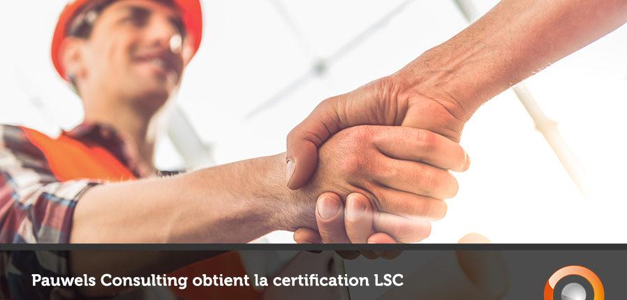 Pauwels Consulting obtient la certification LSC